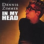 Dennis Zimmer In My Head