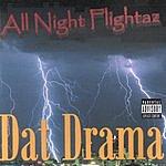 All Night Flightaz Dat Drama (Parental Advisory)