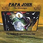 Papa John The Messenger The Gideon Project, Vol.1