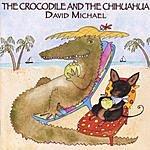 David Michael The Crocodile & The Chihuahua