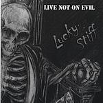 Live Not On Evil Lucky Stiff