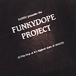The FunkyDope Project Kussu Presents The FunkyDope Project: Hip Hop At Its Highest State Of Mind