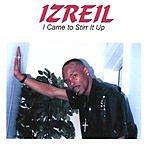 Izreil I Come To Stir It Up