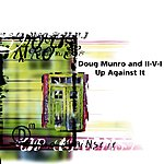 Doug Munro Up Against It