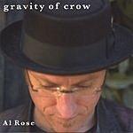 Al Rose Gravity Of Crow
