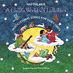 Hap Palmer A Child's World Of Lullabies: Multicultural Songs For Quiet Times