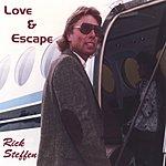 Rick Steffen Love & Escape