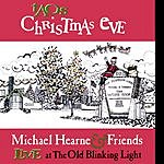 Michael Hearne Taos Christmas Eve: Michael Hearne and Friends Live At The Old Blinking Light