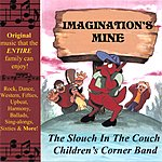 The Slouch In The Couch Childrens Corner Band Imagination's Mine