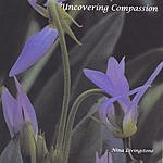 Nina Livingstone Uncovering Compassion