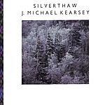 J. Michael Kearsey Silverthaw