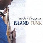 Andre Donawa Island Funk