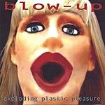 Blow-Up Exploding Plastic Pleasure