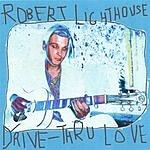Robert Lighthouse Drive-Thru Love