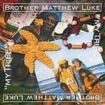 Matthew Luke My Tribe