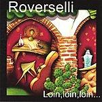 Roverselli Loin, Loin, Loin