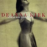 Deanna Kirk Where Are You Now?