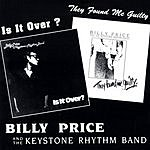 Billy Price & The Keystone Rhythm Band Is It Over/They Found Me Guilty