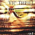 Vic Thrill CE-5