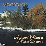 Moodtapes Autumn Whispers... Winter Dreams