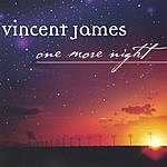 Vincent James One More Night