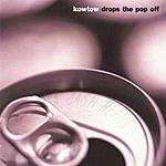 Kowtow Popof Kowtow Drops The Pop Off