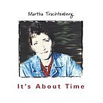 Martha Trachtenberg It's About Time