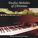 David Kenneth McComber Twelve Melodies Of Christmas