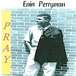 Enin Perryman Pray