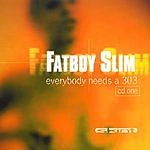 Fatboy Slim Everybody Needs A 303 (Pt.1)
