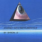 Byron...E Journey Into Instrumentals
