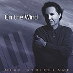 Mike Strickland On The Wind