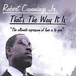 Robert T. Cummings Jr. That's The Way It Is