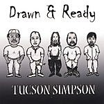 Tucson Simpson Drawn & Ready