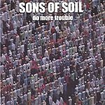 Sons Of Soil No More Trouble