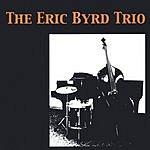 Eric Byrd The Eric Byrd Trio