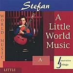 Stefan A Little World Music