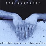The Audiants All The Time In The World