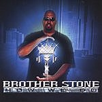 Brother Stone How We Do