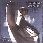 Emily Richards Folded Wings: A Tribute
