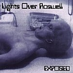 Lights Over Roswell Exposed