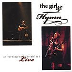 The Girl & I hymn: an evening with the girl & i, live