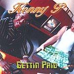 Kenny P Gettin' Paid (Parental Advisory)