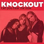 Knockout Can You Hear Me Now
