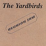 The Yardbirds Yardbirds Reunion Jam