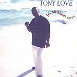 Tony Love Its All About Love (LP)