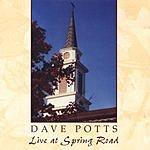 Dave Potts Live At Spring Road