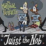 The Marginal Prophets Twist The Nob