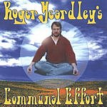 Roger Yeardley Roger Yeardley's Communal Effort