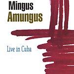 Mingus Amungus Live In Cuba